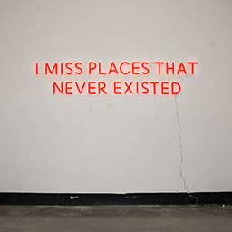 I Miss Places That Never Existed